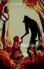 Fue Demasiado Tarde [Staxxby] by FrannChan
