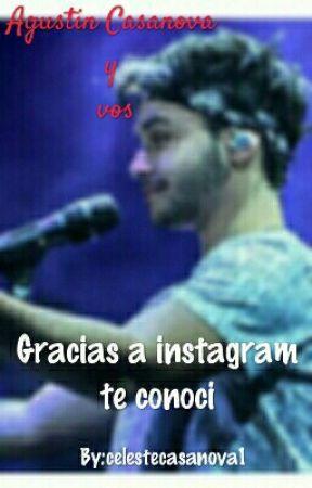 Gracias A Instagram|| Agustin Casanova [Cancelada] by celesespinosa5