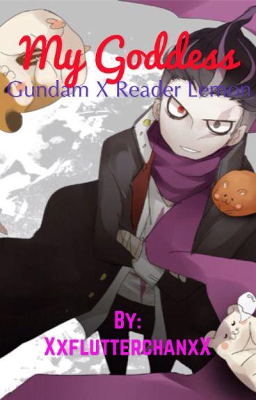 My Goddess (Gundam X Reader Lemon)