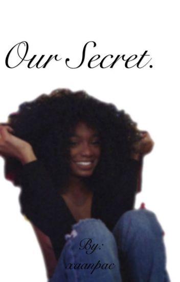 Our secret.