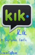 Kik. | Septiplier Fanfiction by iiSchranDaBear