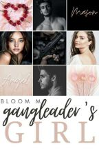 Gangleader's Girl  by WinxClubBloom93