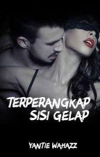 TERPERANGKAP SISI GELAP by Yantie_Wahazz