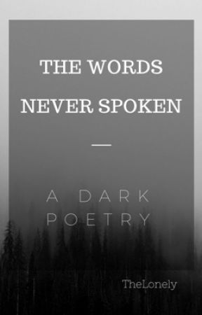 The Words Never Spoken - A Flame of Love - Wattpad