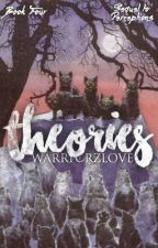 Theories | Warriors [Book 4] (Completed) by WarriorzLove