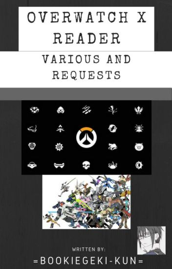 Overwatch x Reader (Various & Request)