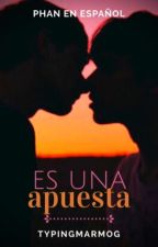 Es Una Apuesta | Phan en español | Terminada by typingmarmog