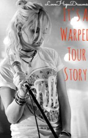 It's A Warped Tour Story by LoveHopeDreams
