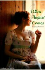 When August Comes by Frompasttopen