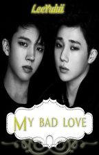 My Bad love by YukiiKryzLee