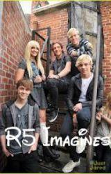 R5 Imagines! by rrriker