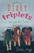 Diary Triplets (COMPLETE) by Das_pp