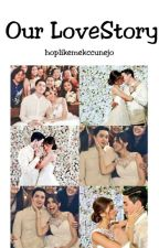 Our LoveStory [AlDub FanFic & SOON] by hoplikemekccunejo