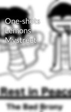 One-shots Lemons Mystreet by ItsJIZZY