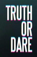 Truth or dare by tdmae17