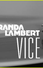 Vice - Miranda Lambert (Lyrics)  by Country-NASCAR-WWE