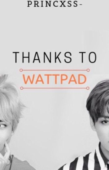 Thanks to Wattpad || kookV || Completa