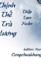 Thịnh Thế Trà Hương - Thập Tam Xuân (Full) by haruhi128