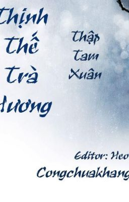 Đọc truyện Thịnh Thế Trà Hương - Thập Tam Xuân (Full)