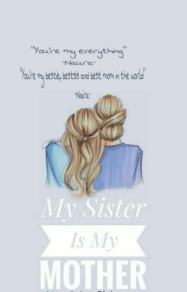 My Sister Is My Mother