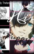 His Puppy (Ciel x reader) Discontinued :/ by thefandomqueen_