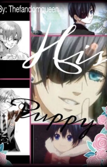 His Puppy (Ciel x reader)
