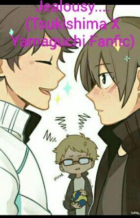 Jealousy     (Tsukishima X Yamaguchi Fanfic) - teased and