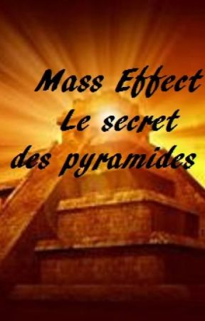 Mass effect 4: le secret des pyramides by kermitte1982