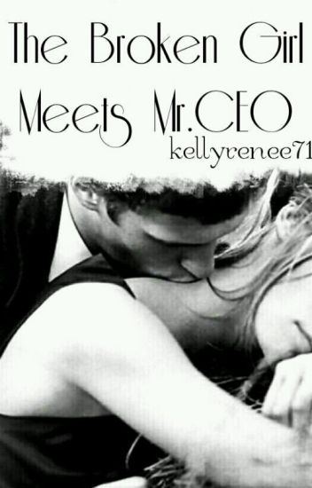 The Broken Girl Meets Mr. CEO