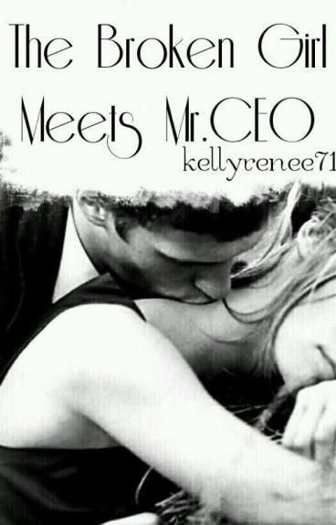 The Broken Girl Meets Mr. CEO