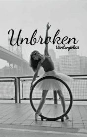 Unbroken *Book 3* by Writergirl273