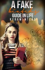 A Fake Biatch's Guide In Life by KyraWinters