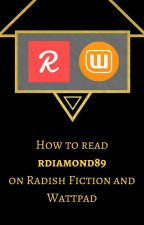 How to read rdiamond89 on Radish Fiction and Wattpad by rdiamond89