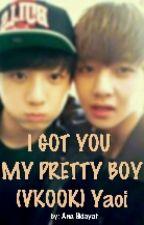 I GOT YOU MY PRETTY BOY (VKook) Yaoi by AnaJKookies97