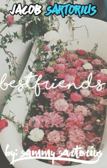 Bestfriends (J.S) ||slow updates||