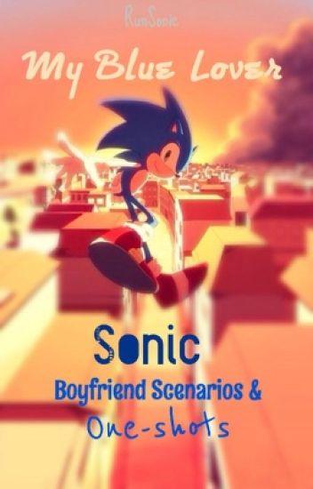My Blue Lover // Sonic Boyfriend Scenarios & One-shots