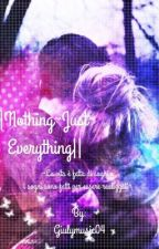 ||Nothing~Just ~Everything|| by Giulymusic04