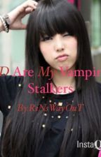 1D Are My Vampire Stalkers by RiNsWayOuT