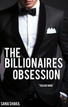 The billionaires obsession | ✔️ by Madmaniachater_x