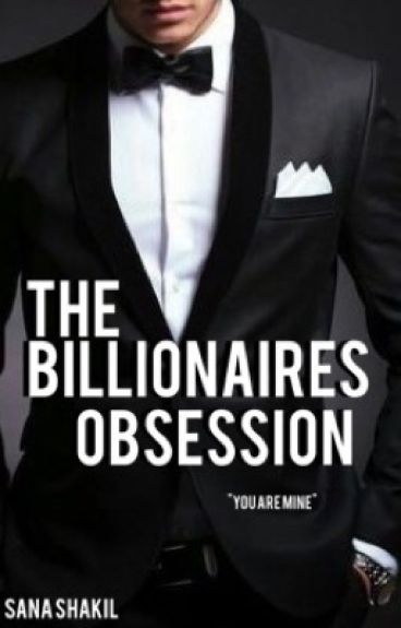 The billionaires obsession