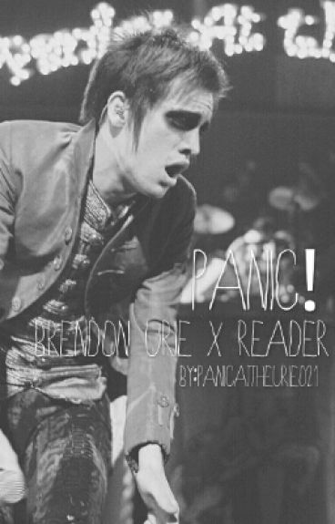 Panic! Brendon Urie X Reader