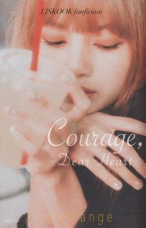 Courage, Dear Heart (Liskook ff) by ooohrange