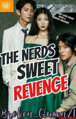 A nerds sweet revenge