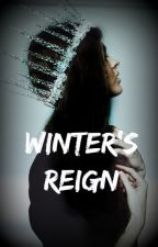 Winter's Reign [Previously Snow's Winter] by BellaDemont