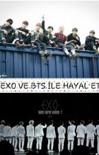EXO VE BTS İLE HAYAL ET by ovrds88