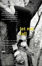 let me fall by ganamira