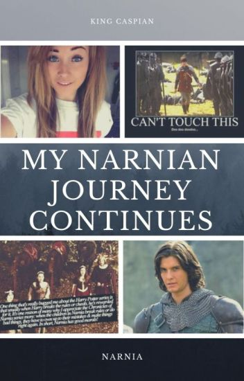 My Narnian Journey Continues
