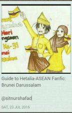 Guide To Hetalia ASEAN Fanfic: Brunei Darussalam by sitnurshafad