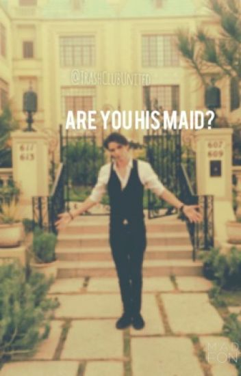 Are You His Maid? • Vincent Cyr x Reader ✔️
