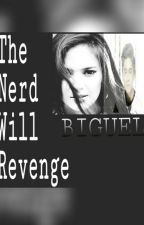 The Nerd Will Revenge by TeamBiGuel